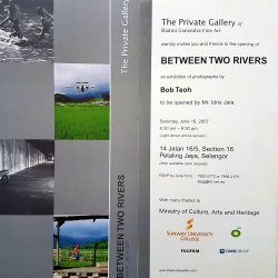 2007, Invitation - Between Two Rivers by Bob Teoh